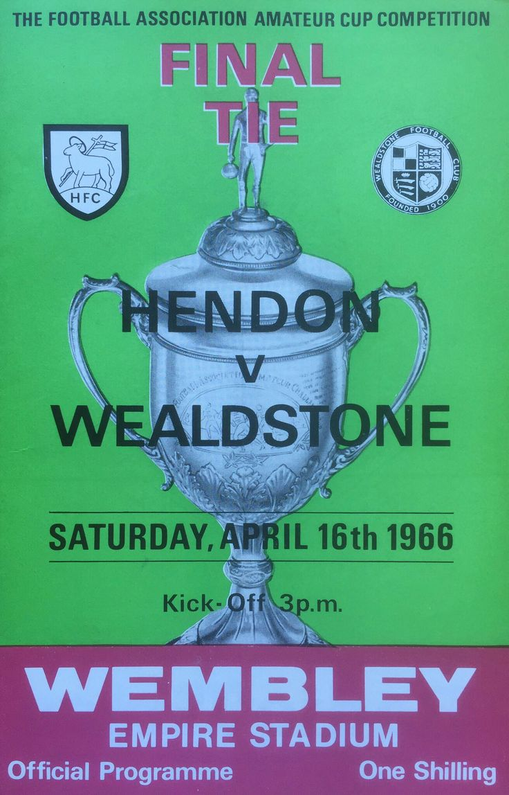 Wealdstone 3 Hendon 1 in April 1966 at Wembley. Programme cover for the FA Trophy Final.