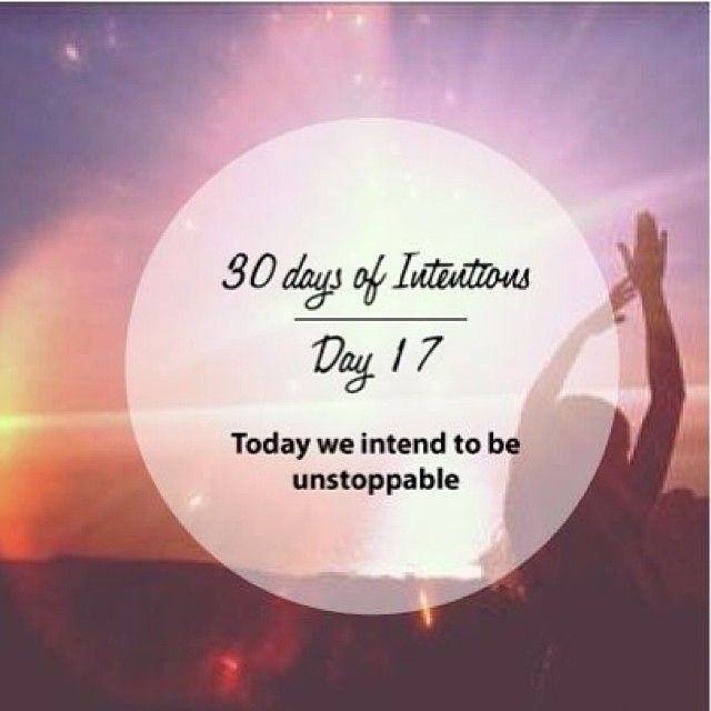 Day 1: 30 days of intentions. Today we intend to to be unstoppable #dreams #dailyintention #affirmation #stralastyle