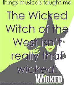 Wicked: Life, The Wizard Of Oz, Truth, Dr. Oz, Musicals Taught, Things Musicals, Broadway, Wicked