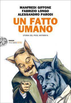 """M. Giffone, F. Longo, A. Parodi, """"Un fatto umano. Storia del poolantimafia"""" ‹ Lettore — WordPress.com"""