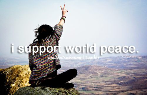 i support world peace