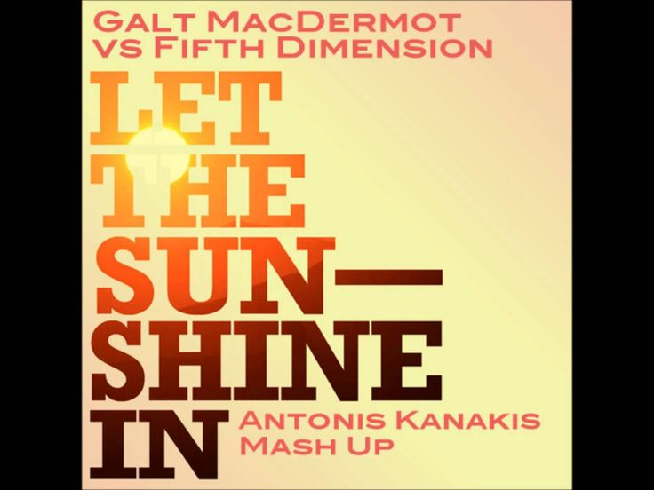 Galt MacDermot Vs Fifth Dimension - Let The Sunshine In