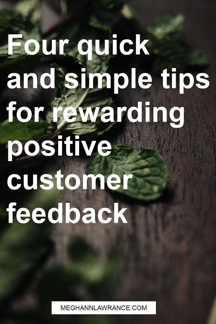 Four quick and simple tips for rewarding customer feedback // meghannlawrance.com