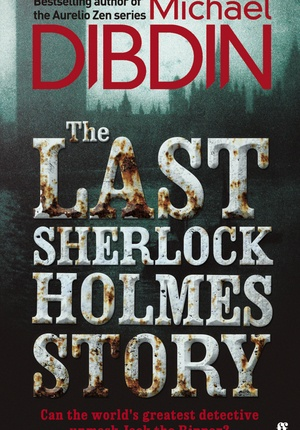 'The Last Sherlock Holmes Story' by Michael Dibdin [click on cover for sample]. Need to find this one!