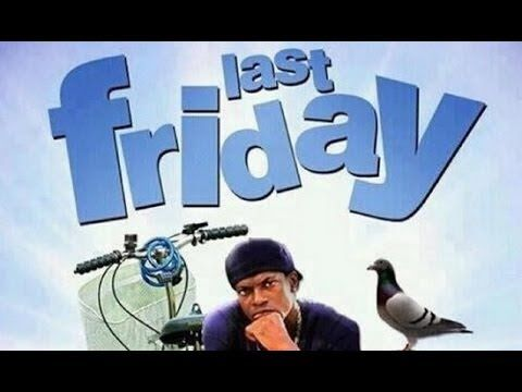 Last Friday - Official Trailer 2014 ALRIGHT... ANOTHER FRIDAY MOVIE. I AM SO THERE. THANK YOU, THANK YOU. IT BETTER BE GOOD