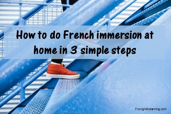 How to do French immersion at home in 3 simple steps