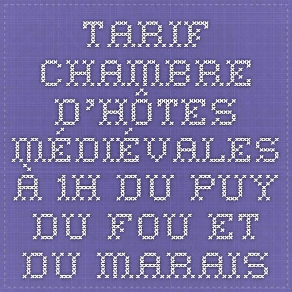 Chateau de Tennessus Tarif - Chambre d'hôtes médiévales à 1H du Puy du Fou et du Marais poitevin, insolite !
