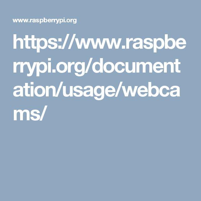 https://www.raspberrypi.org/documentation/usage/webcams/