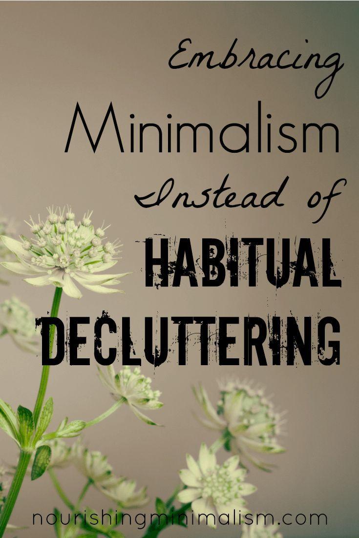 Embracing Minimalism Instead Of Habitual Decluttering Declutter