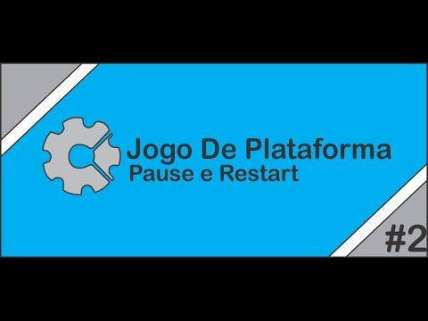 Pause e Restart - Como criar um jogo de plataforma #2 Construct 2