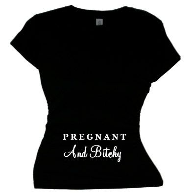 """""""Pregnant and Bitchy"""" - Maternity T-Shirt  by FlirtyDivaTees"""