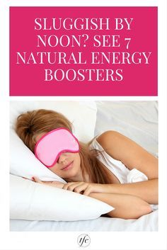 Sluggish in The Afternoon? See 7 Instant Natural Energy Boosters | Natural Remedies | Health and Wellness Tips |