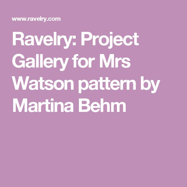 Ravelry: Project Gallery for Mrs Watson pattern by Martina Behm