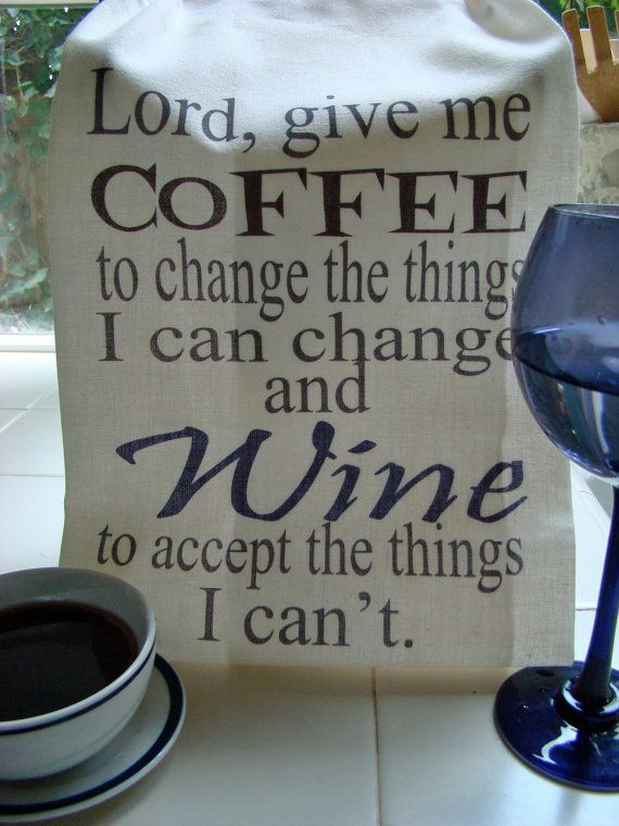 Coffee, Wine prayer tea towel - Lord give me Coffee - kitchen towel - Tea towel- super cute flour sack towel