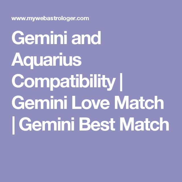 The 25 best gemini love match ideas on pinterest zodiac signs get free gemini to aquarius love compatibility matches know what signs are compatible with gemini for gemini best and perfect love match fandeluxe PDF