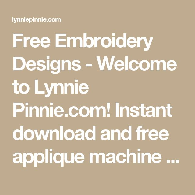 Free Embroidery Designs - Welcome to Lynnie Pinnie.com! Instant download and free applique machine embroidery designs in PES, HUS, JEF, DST, EXP, VIP, XXX AND ART formats.