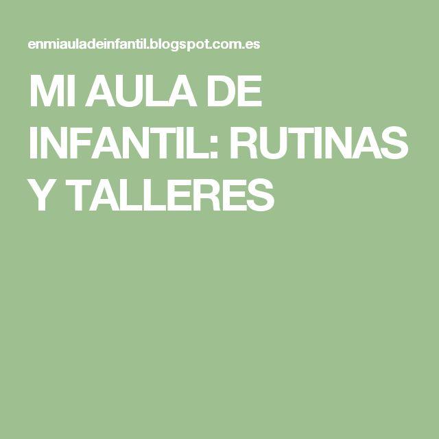 MI AULA DE INFANTIL: RUTINAS Y TALLERES