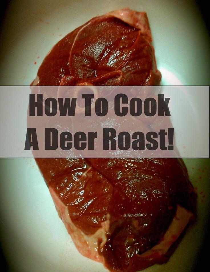 Deer-licious! How To Cook A Deer Roast!~