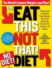 Image of The Eat This, Not That! No-Diet Diet: The World's Easiest Weight-Loss Plan!