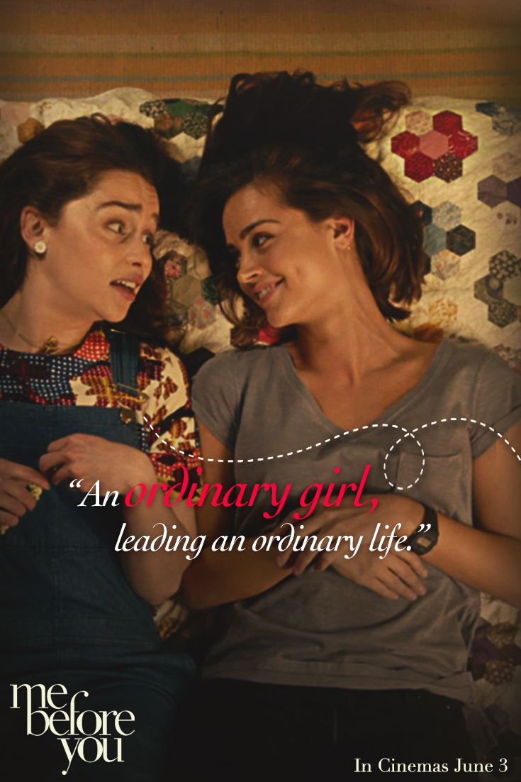Extraordinary things can happen to ordinary people. | Me Before You in cinemas June 3, starring Emilia Clarke (Game of Thrones) as Louisa Clark, Sam Claflin (The Hunger Games) as Will Traynor, Jenna Coleman (Doctor Who, Victoria) as Treena Clarke and Matthew Lewis (Harry Potter) as Patrick