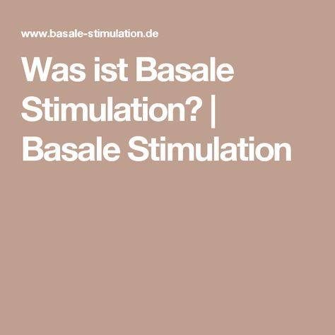 Was ist Basale Stimulation? | Basale Stimulation