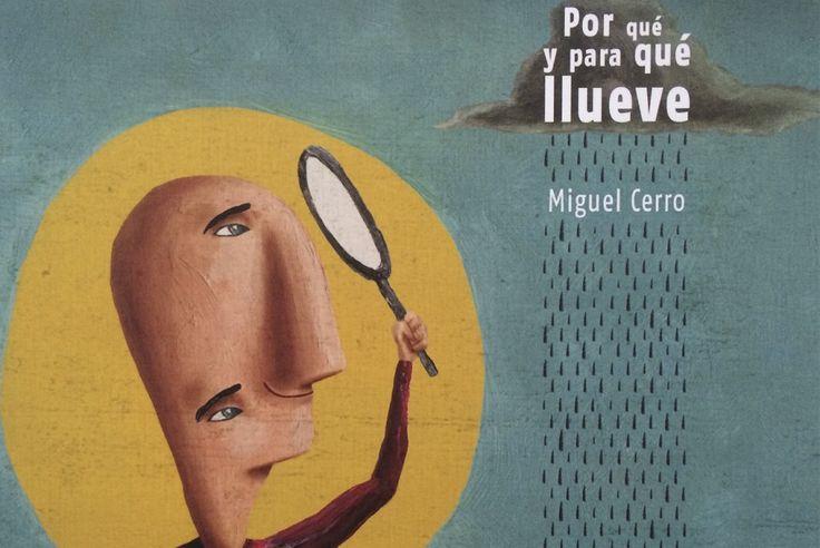 Por qué y para qué llueve, de Miguel Cerro. Un libro que nos aporta algunas respuestas sobre este fenómeno por todos conocido. Libros de un extraño árbol