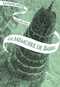 Billet sur La passe-miroir tome 3 - La mémoire de Babel de Christelle Dabos