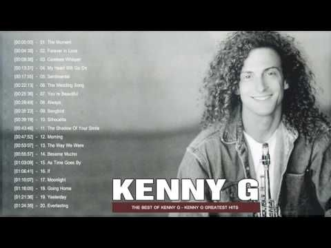 Kenny G Greatest Hits Full Album 2017 | The Best Songs Of Kenny G | Best Saxophone Love Songs - YouTube