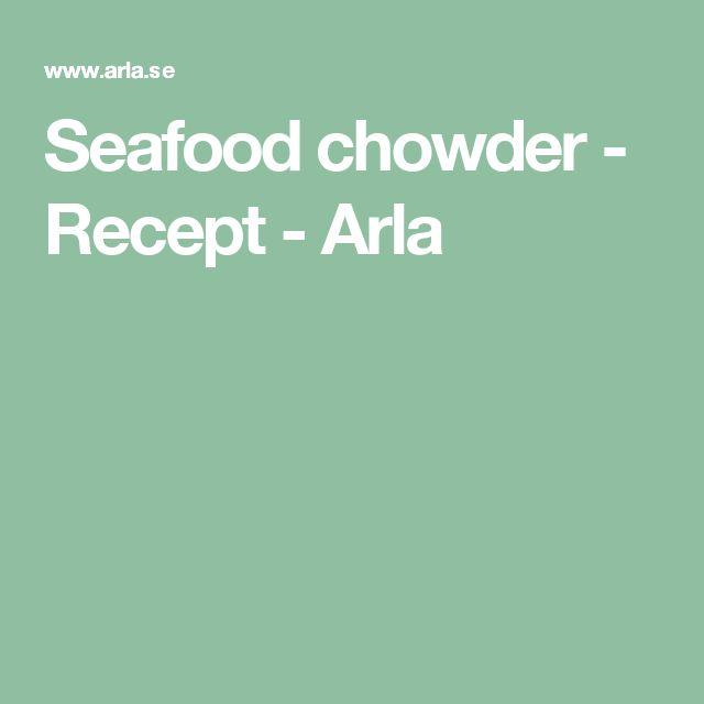 Seafood chowder - Recept - Arla