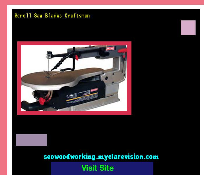 Scroll Saw Blades Craftsman 191416 - Woodworking Plans and Projects!