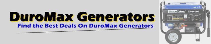 About DuroMax Generators - Know This Before Buying A DuroMax Generator