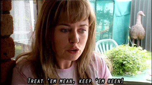 Know how to flirt. | 24 Super Important Life Lessons Kath And Kim Taught Us