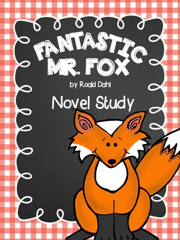 Fantastic Mr. Fox Novel Study by Roald Dahl