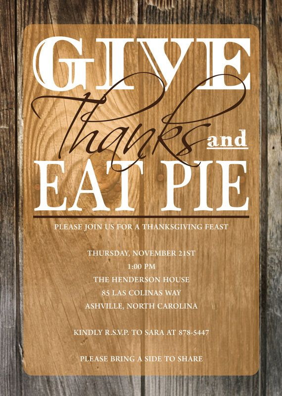 Thanksgiving Invitation Give Thanks and Eat Pie by