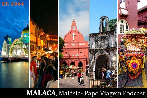 Malaca: Papo Viagem Podcast 064
