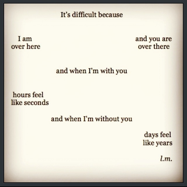 Deep Quotes On Relationships: *sigh* Long Distance Is Hard...