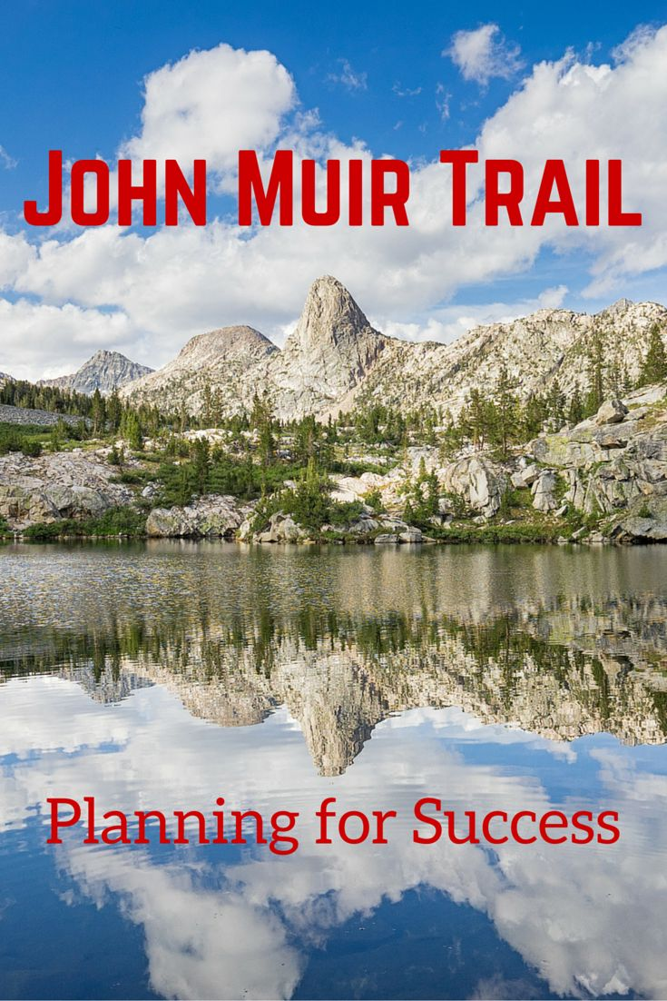 Planning a backpacking trip along the John Muir Trail - permits, resupply, gear, photography, and more!