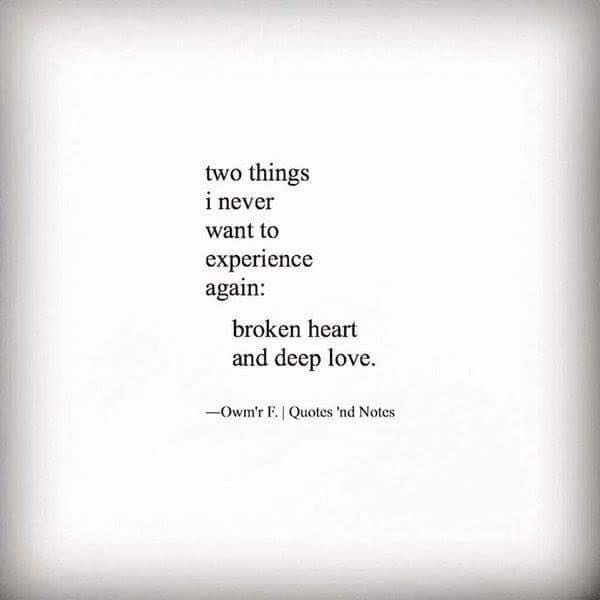 Two things i never want to experience again: broken heart and deep love. -Owm'r F. via (http://ift.tt/2iNA2y5)