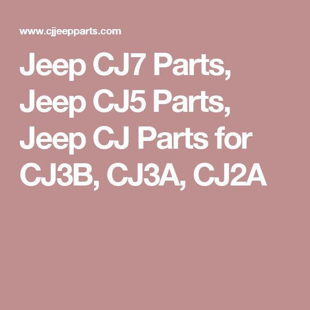 Jeep CJ7 Parts, Jeep CJ5 Parts, Jeep CJ Parts for CJ3B, CJ3A, CJ2A