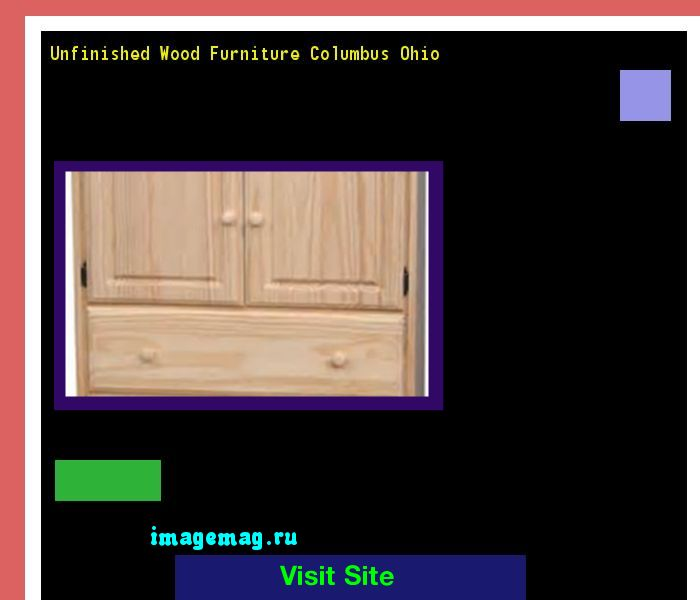 Unfinished Wood Furniture Columbus Ohio 170720 - The Best Image Search