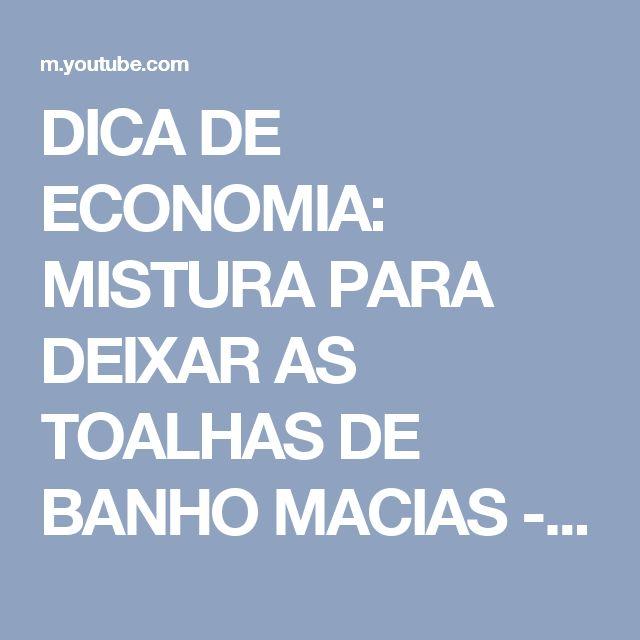 DICA DE ECONOMIA: MISTURA PARA DEIXAR AS TOALHAS DE BANHO MACIAS - YouTube