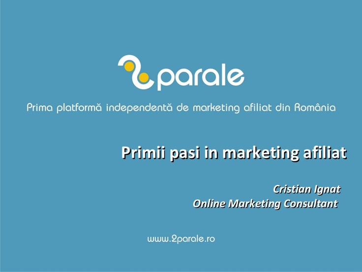 primii-pasi-in-marketing-afiliat by Cristian Ignat via Slideshare