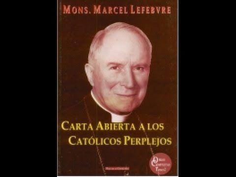 Carta Abierta a Los Catolicos Perplejos Monseñor Marcel Lefebvre.Estracto, subtítulos en español. - YouTube