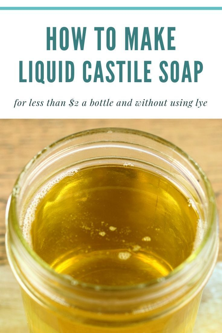 How To Make Liquid Castile Soap Without Lye How To Make Liquid