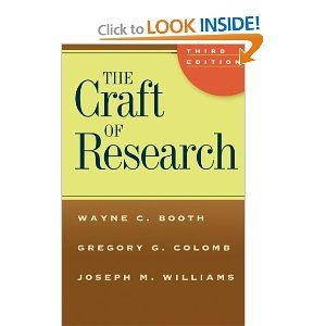 The Craft of Research, Third Edition (Chicago Guides to Writing, Editing, and Publishing): Wayne C. Booth, Gregory G. Colomb, Joseph M. Will...