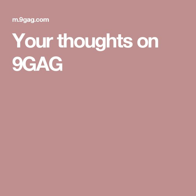 Your thoughts on 9GAG