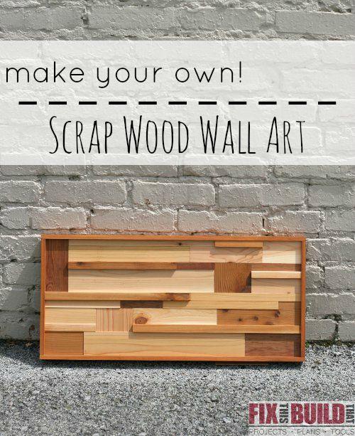 Scrap Wood Wall Art Fixthisbuildthat Com Pinterest Wood Wall