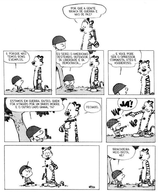 """❝Guerra: Uma brincadeira meio idiota!❞ (Tirinha do livro """"E Foi Assim que Tudo Começou"""", primeiro livro com coletâneas do trabalho de Bill Watterson do ano de 1987.)"""