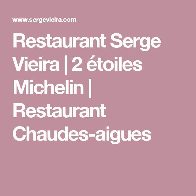 Restaurant Serge Vieira | 2 étoiles Michelin | Restaurant Chaudes-aigues