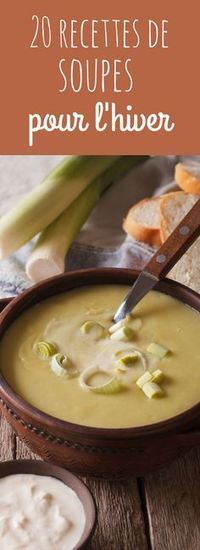 Poireaux, potiron, chou, brocolis : 20 recettes de soupes aux légumes pour l'hiver !